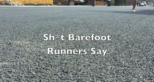 Sh*t Barefoot Runners Say